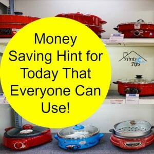 Money Saving Hint for the Day!