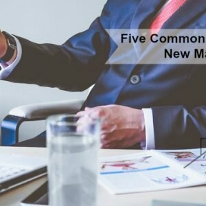 Five Common Mistakes of a New Manager