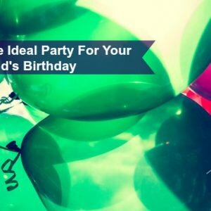 Planning The Ideal Party For Your Child's Birthday