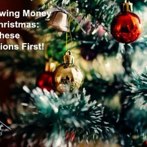 Borrowing Money For Christmas: Ask These Questions First!